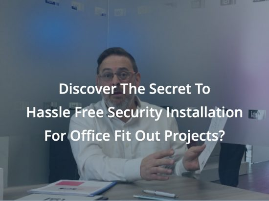 Discover The Secret To Hassle Free Security Installation On Your Next Office Fit Out Project?