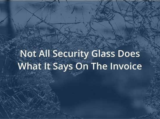 Does The Security Industry Need To Be More Transparent About Glass?